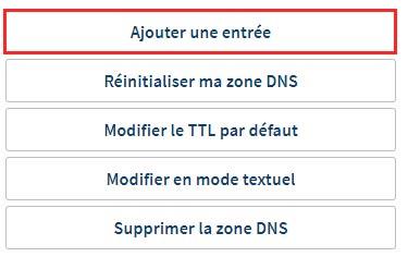Comment ajouter une entrée dans la zone DNS de son domaine