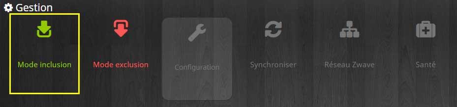 Activer ou désactiver le mode inclusion Z-Wave